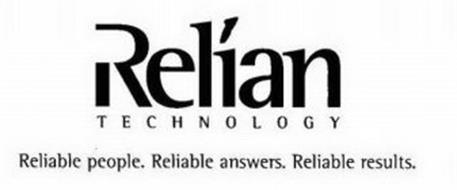RELIAN TECHNOLOGY RELIABLE PEOPLE. RELIABLE ANSWERS. RELIABLE RESULTS.