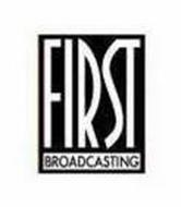 FIRST BROADCASTING