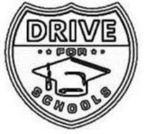 DRIVE FOR SCHOOLS