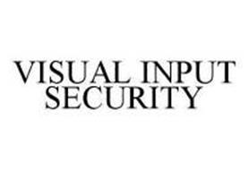 VISUAL INPUT SECURITY