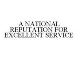 A NATIONAL REPUTATION FOR EXCELLENT SERVICE