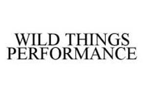 WILD THINGS PERFORMANCE