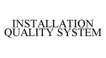 INSTALLATION QUALITY SYSTEM