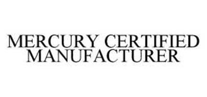 MERCURY CERTIFIED MANUFACTURER