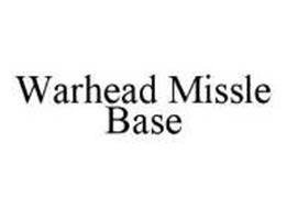 WARHEAD MISSLE BASE