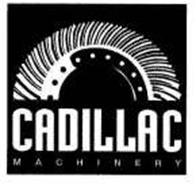 CADILLAC MACHINERY
