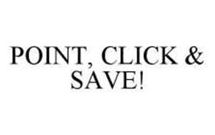 POINT, CLICK & SAVE!