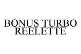 BONUS TURBO REELETTE