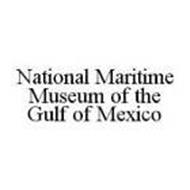 NATIONAL MARITIME MUSEUM OF THE GULF OF MEXICO