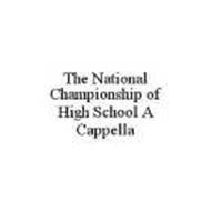 THE NATIONAL CHAMPIONSHIP OF HIGH SCHOOL A CAPPELLA