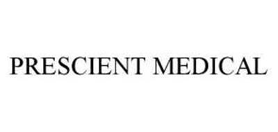 PRESCIENT MEDICAL