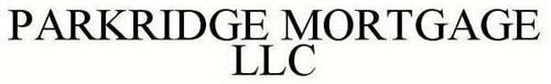 PARKRIDGE MORTGAGE LLC