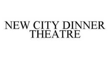 NEW CITY DINNER THEATRE
