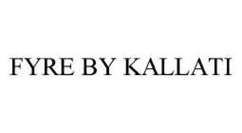 FYRE BY KALLATI