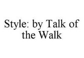 STYLE BY TALK OF THE WALK