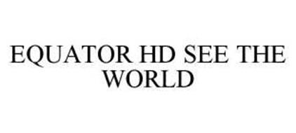 EQUATOR HD SEE THE WORLD