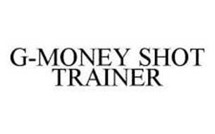 G-MONEY SHOT TRAINER