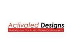 ACTIVATED DESIGNS, MOTORIZATION FOR AUDIO VIDEO ENVRIONMENTS