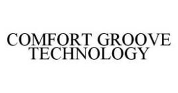 COMFORT GROOVE TECHNOLOGY
