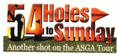 54 HOLES TO SUNDAY ANOTHER SHOT ON THE ASGA TOUR