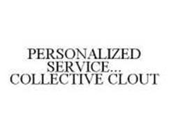 PERSONALIZED SERVICE...COLLECTIVE CLOUT