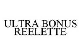 ULTRA BONUS REELETTE