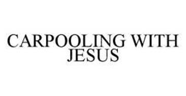 CARPOOLING WITH JESUS