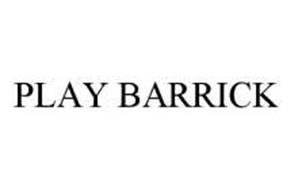 PLAY BARRICK