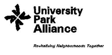 UNIVERSITY PARK ALLIANCE REVITALIZING NEIGHBORHOODS TOGETHER
