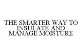 THE SMARTER WAY TO INSULATE AND MANAGE MOISTURE