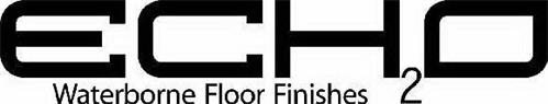 ECH2O WATERBORNE FLOOR FINISHES
