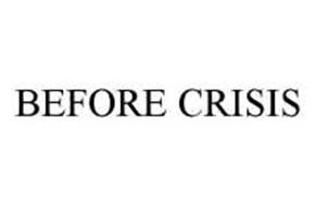 BEFORE CRISIS