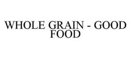 WHOLE GRAIN - GOOD FOOD