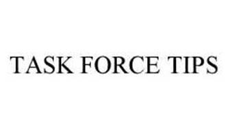 TASK FORCE TIPS