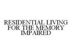 RESIDENTIAL LIVING FOR THE MEMORY IMPAIRED