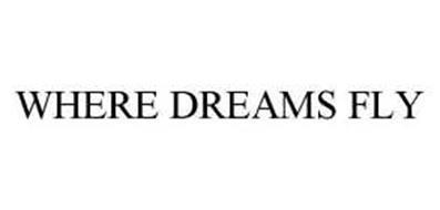 WHERE DREAMS FLY
