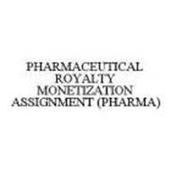 PHARMACEUTICAL ROYALTY MONETIZATION ASSIGNMENT (PHARMA)