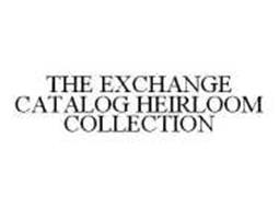 THE EXCHANGE CATALOG HEIRLOOM COLLECTION