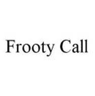 FROOTY CALL