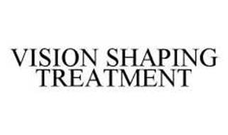 VISION SHAPING TREATMENT