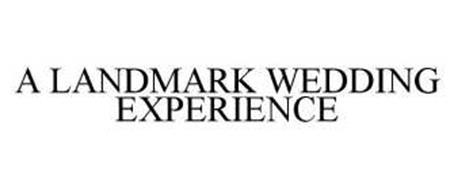 A LANDMARK WEDDING EXPERIENCE