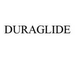 DURAGLIDE