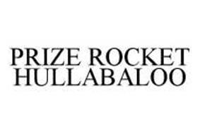 PRIZE ROCKET HULLABALOO