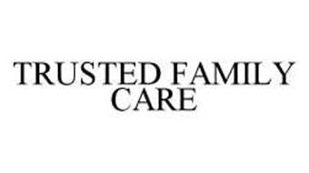 TRUSTED FAMILY CARE