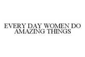 EVERY DAY WOMEN DO AMAZING THINGS