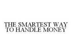 THE SMARTEST WAY TO HANDLE MONEY