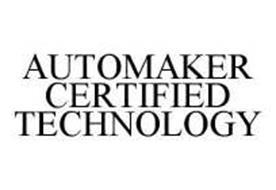 AUTOMAKER CERTIFIED TECHNOLOGY