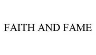 FAITH AND FAME
