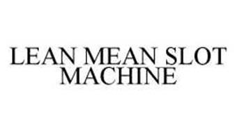 LEAN MEAN SLOT MACHINE