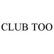 CLUB TOO